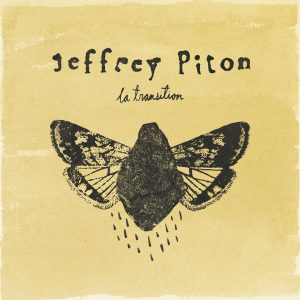 Jeffrey Piton-La Transition