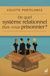 Colette Portelance De quel système relationnel êtes-vous prisonnier © photo: courtoisie