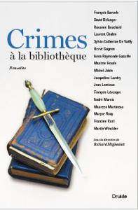 Crimes à la bibliothèque Collectif sous la direction de Richard Migneault  © photo courtoisie