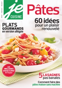 Je Cuisine Pâtes, 60 idées pour un plaisir renouvelé
