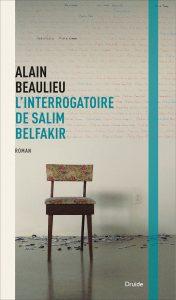 Alain Beaulieu L'interrogatoire de Salim Belkafir © photo: courtoisie