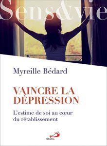 VAINCRE LA DÉPRESSION de Myreille Bédard