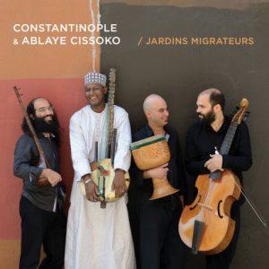 Constantinople et Ablaye Cissoko – Jardins Migrateurs