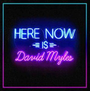 Here Now Is David Myles
