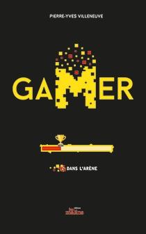 Gamer tome 2 Dans l'arène