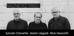 Magneto trio avec Rick Haworth, Mario Légaré et Sylvain Clavette