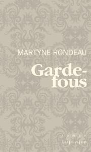 Martyne Rondeau, Garde-fous © photo: courtoisie