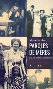 Mona Gauthier Paroles de mère Ou les mots du silence © : courtoisie