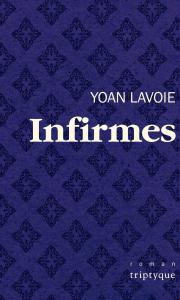 Yoan Lavoie:  Infirmes © courtoisie