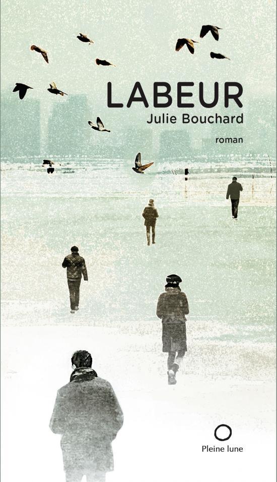 Julie Bouchard, Labeur © : courtoisie