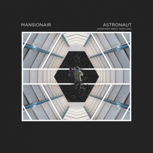 mansionair-nouveau-single-astronaut-something-about-your-love