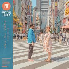 part-time-friends-nouvel-album-born-to try