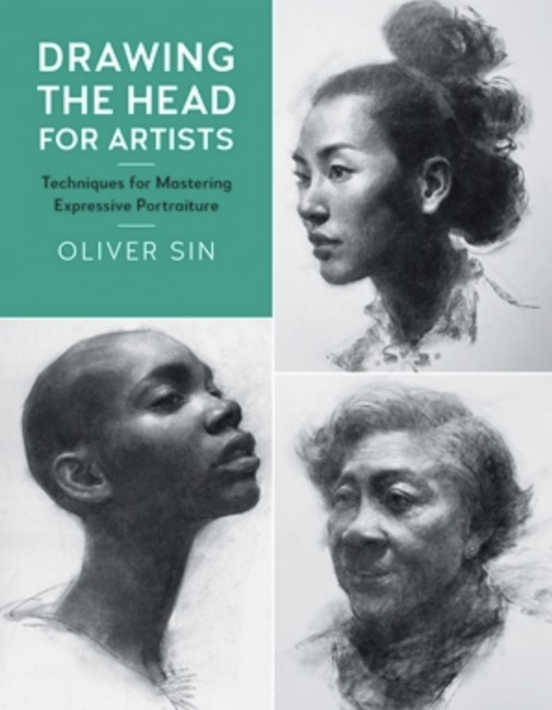 """""""Drawing the Head for Artists. Techniques for Mastering Expressive Portraiture"""" d'Oliver Sin"""