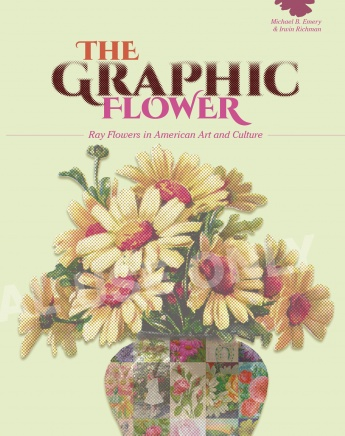 The Graphic Flower. Ray Flowers and Roses in American Art and Culture