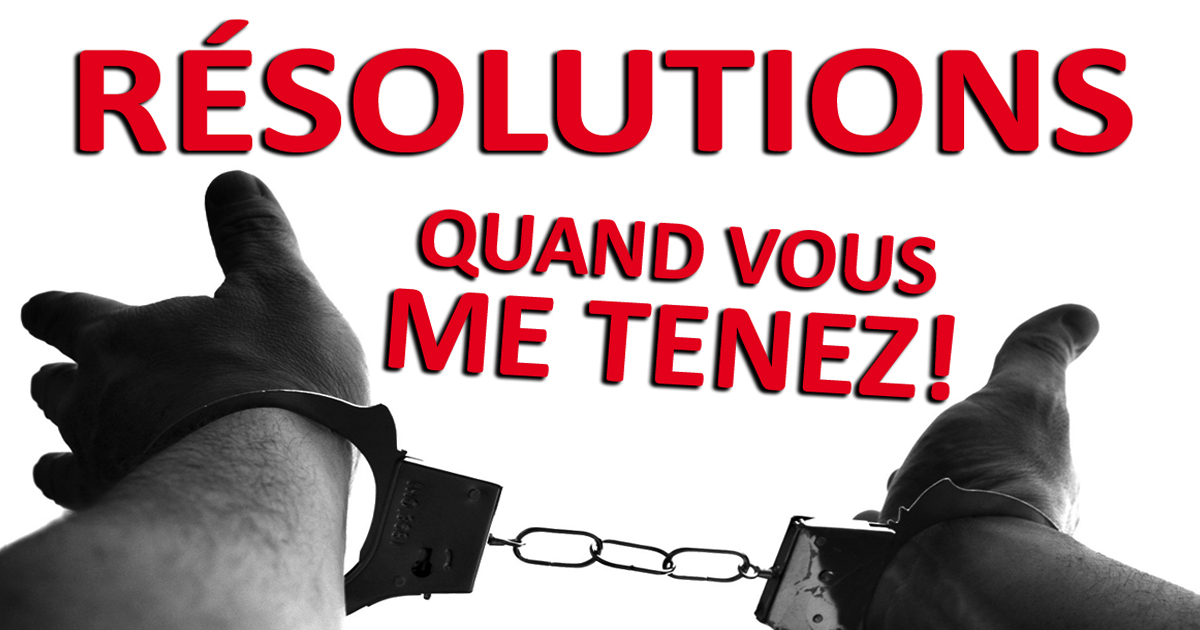 resolutions-quand-vous-me-tenez