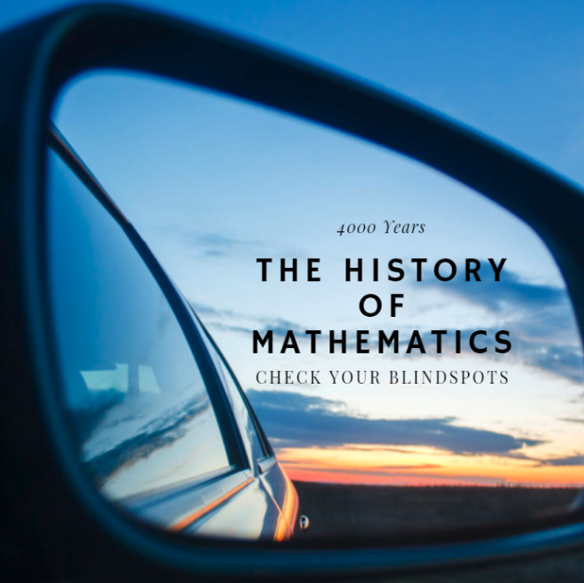 History of Mathematics: Why We Need to Look Backwards to Go