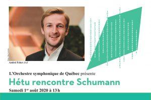 Orchestre symphonique de Québec - Hétu rencontre Schumann
