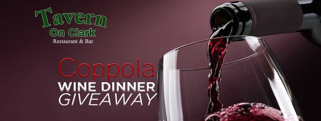 Win a Coppola Wine Dinner from Tavern on Clark