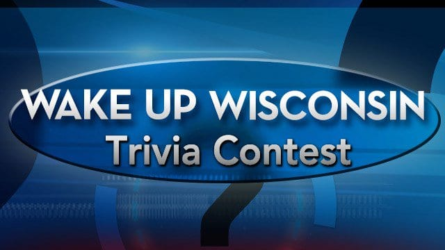 27 News Wake Up Wisconsin trivia contest