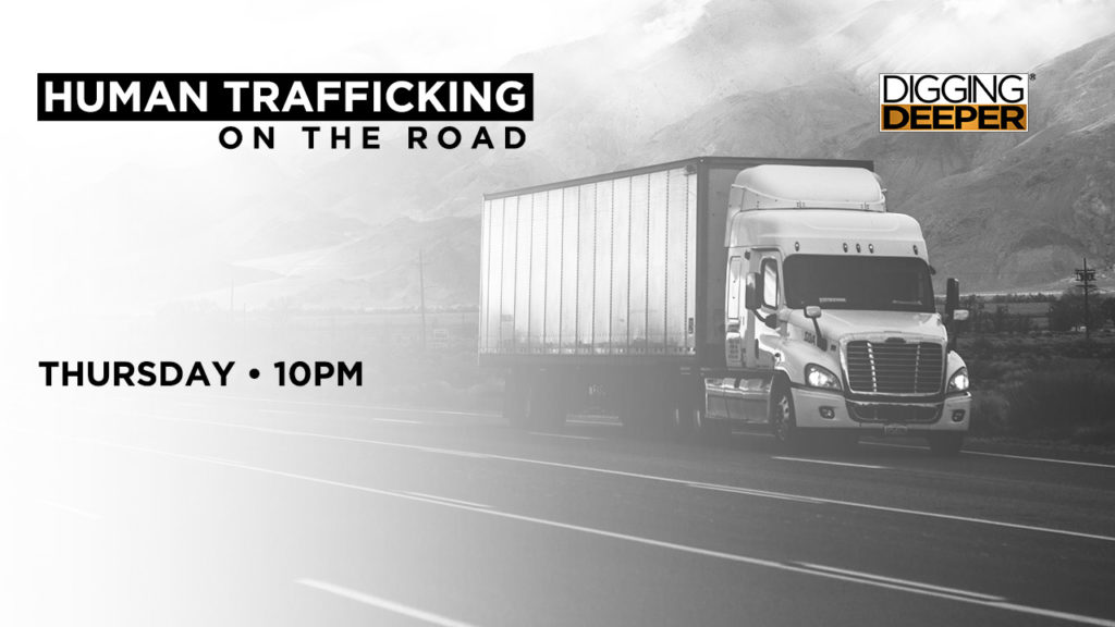 THURSDAY AT 10: Truck drivers are learning to spot the signs of human trafficking