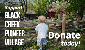 Support Black Creek Pioneer Village - Donate Today