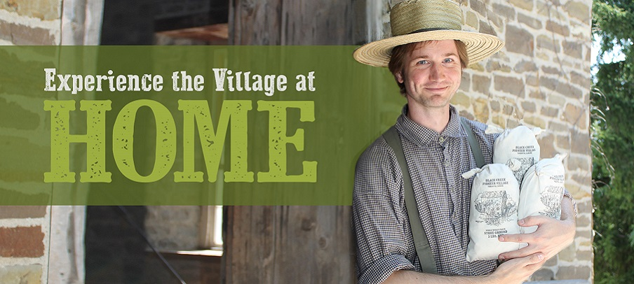 experience Black Creek Pioneer Village at home